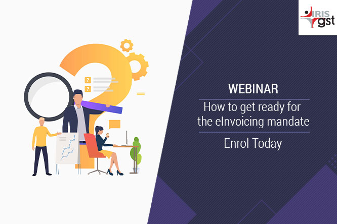 e-invoicing Webinar on How to get ready for eInvoicing mandate