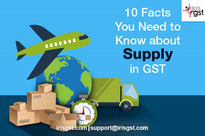 10 Facts You Need to Know about Supply in GST