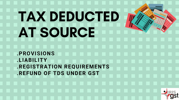 GSTR 7 and TDS Explained in 10 'Should Ask Questions'