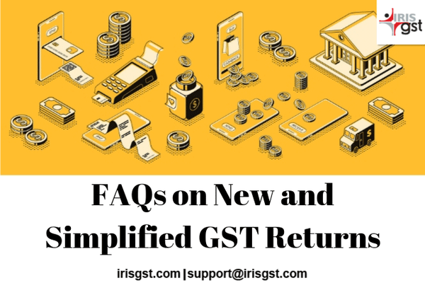 FAQ – New and Simplified GST Return forms