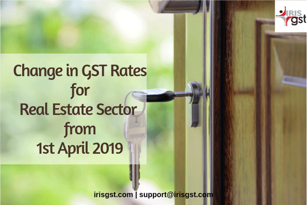 Change in GST Rates for Real Estate Sector from 1st April 2019