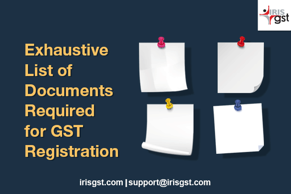 Exhaustive List of Documents Required for GST Registration