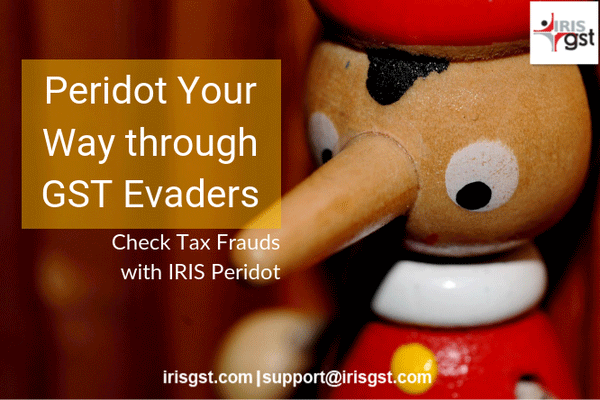 Check Tax Frauds with IRIS Peridot Make Your Way through GST Evaders