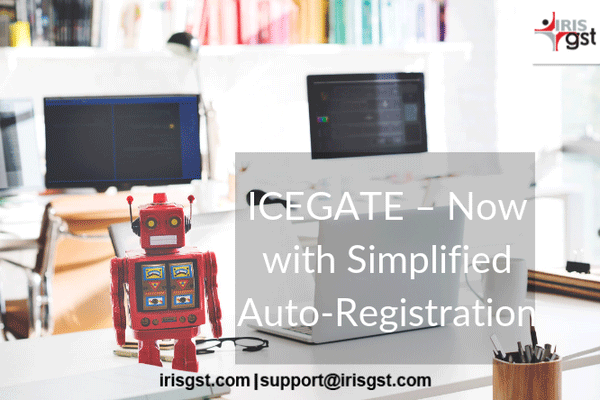 ICEGATE - now with Simplified Auto-Registration