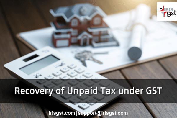Provisions for Recovery of Tax Unpaid under GST