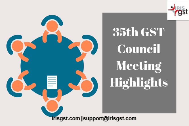 35th GST Council Meeting Highlights