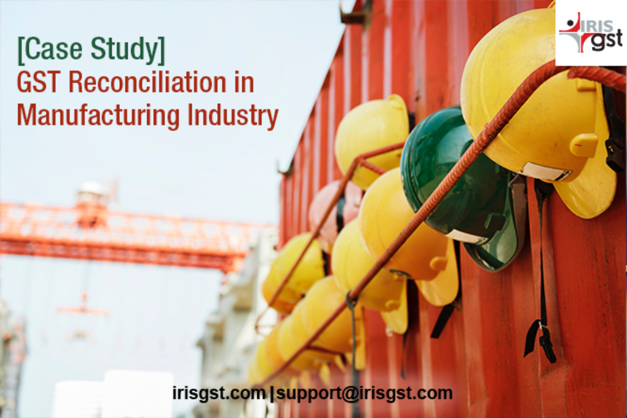[Case Study] GST Reconciliation in Manufacturing Industry