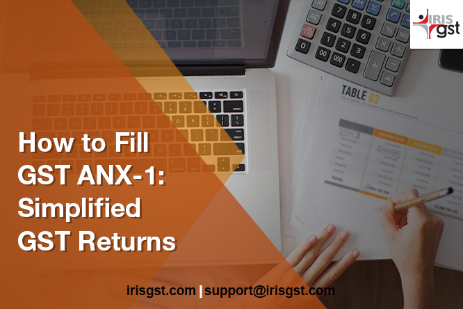 How to Fill GST ANX-1: Simplified GST Returns