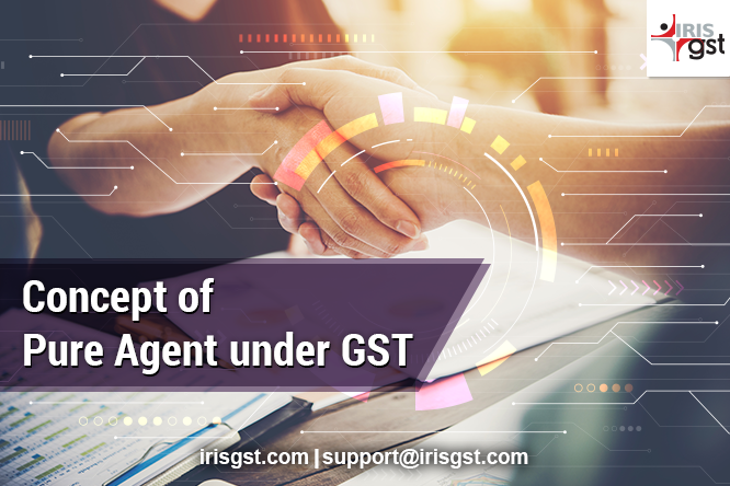 Concept of Pure Agent Under GST