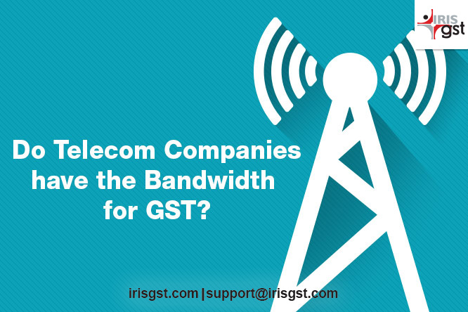 Do Telecom Companies have the Bandwidth for GST?
