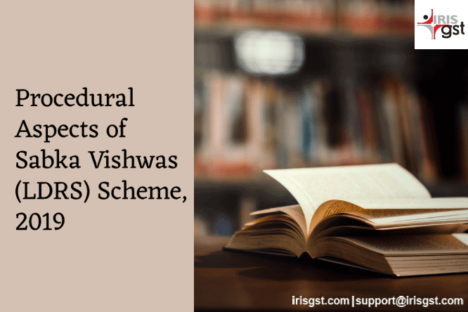 Procedural Aspects of Sabka Vishwas (LDRS) Scheme