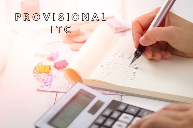 Provisional ITC in Simplified GST Returns