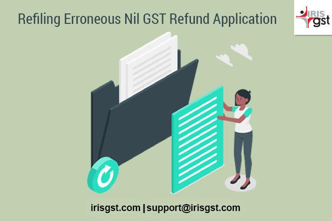 Refiling-Erroneous-Nil-GST-Refund-Application-01