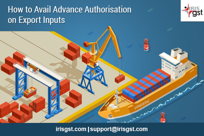 How to Avail Advance Authorisation on Export Inputs